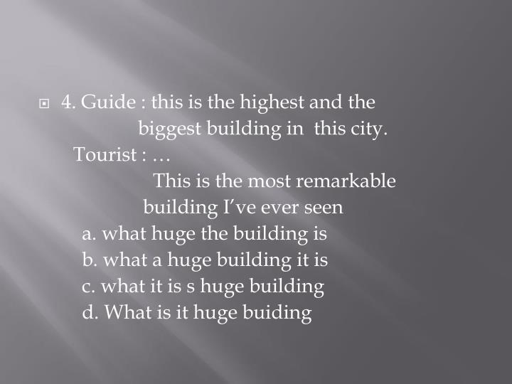 4. Guide : this is the highest and the