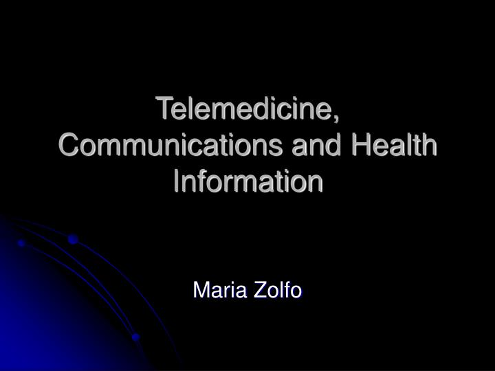 Telemedicine communications and health information