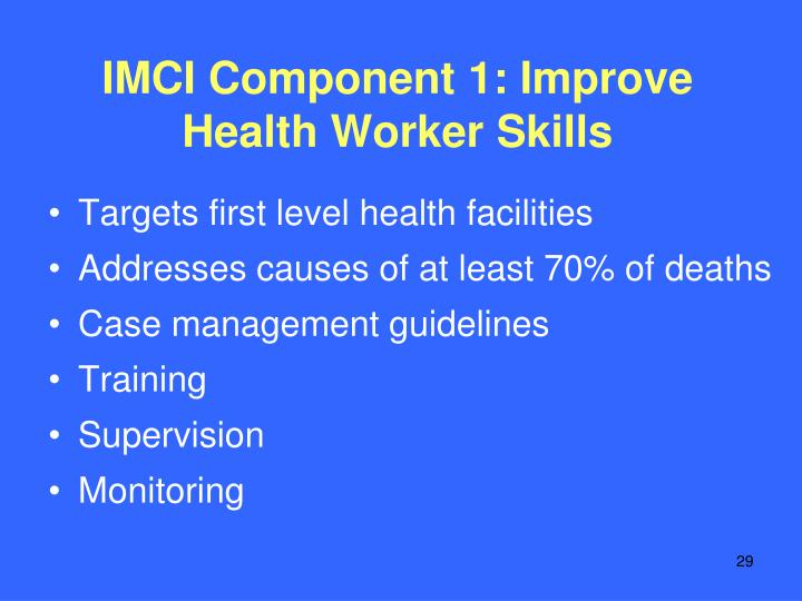 IMCI Component 1: Improve Health Worker Skills