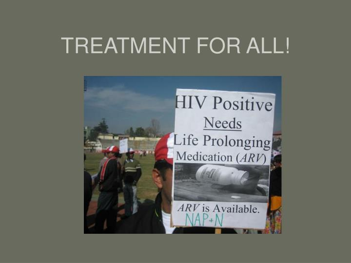 TREATMENT FOR ALL!