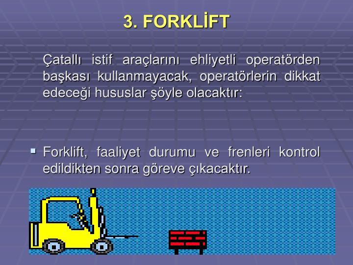 3. FORKLİFT