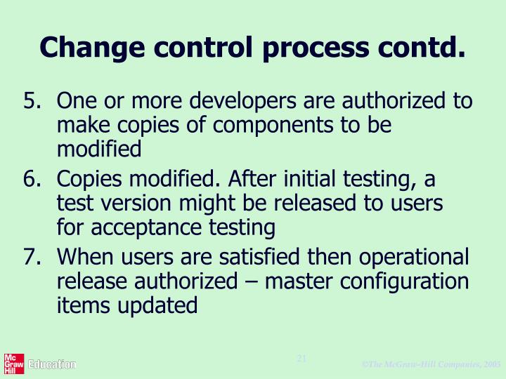 Change control process contd.