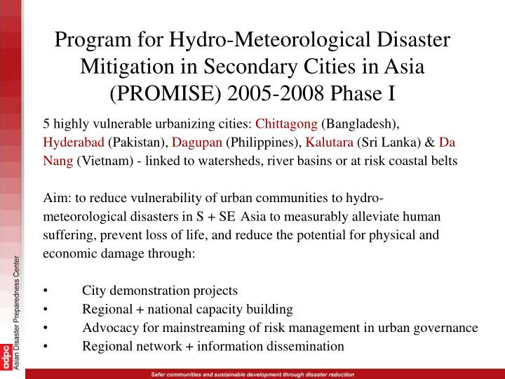 Program for Hydro-Meteorological Disaster Mitigation in Secondary Cities in Asia (PROMISE) 2005-2008 Phase I