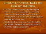 model step 5 confirm revise and make new predictions
