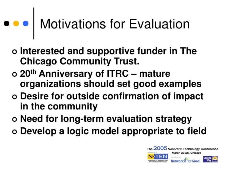 Motivations for Evaluation