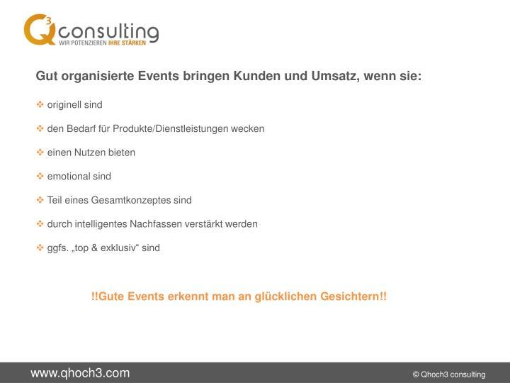 Gut organisierte Events bringen Kunden und Umsatz, wenn sie: