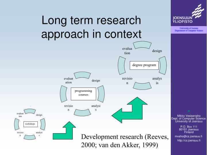 Long term research approach in context