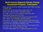 north america regional climate change assessment program participants