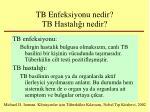 tb enfeksiyonu nedir tb hastal nedir