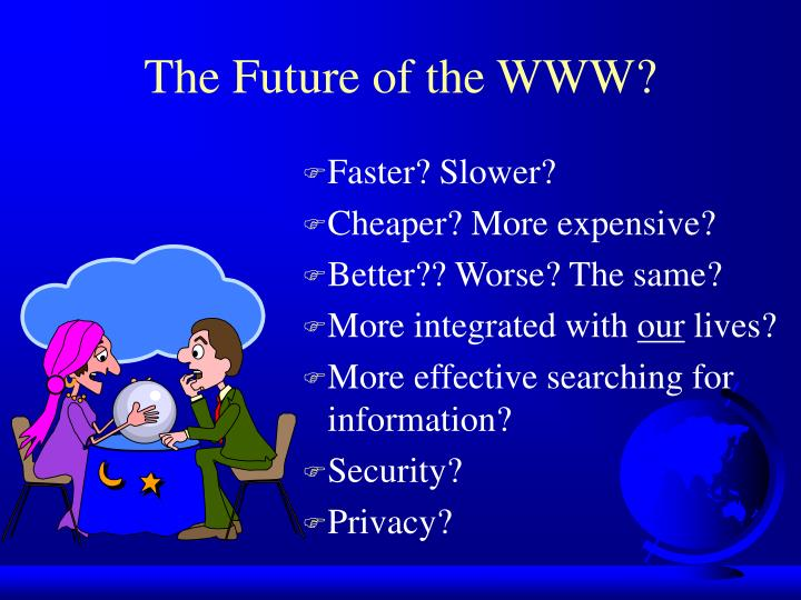 The Future of the WWW?
