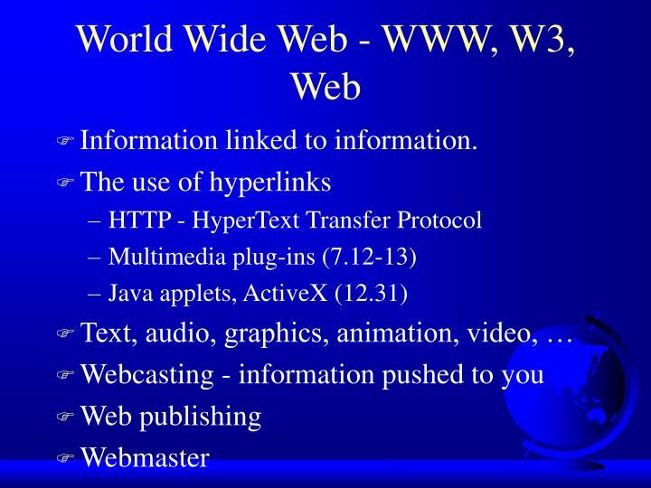World Wide Web - WWW, W3, Web