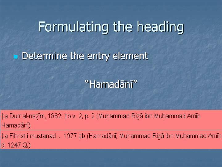 Formulating the heading