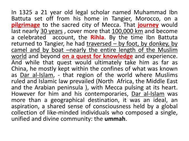In 1325 a 21 year old legal scholar named Muhammad Ibn Battuta set off from his home in Tangier, Mor...