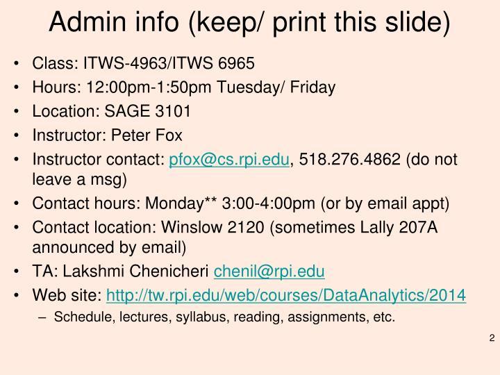 Admin info keep print this slide