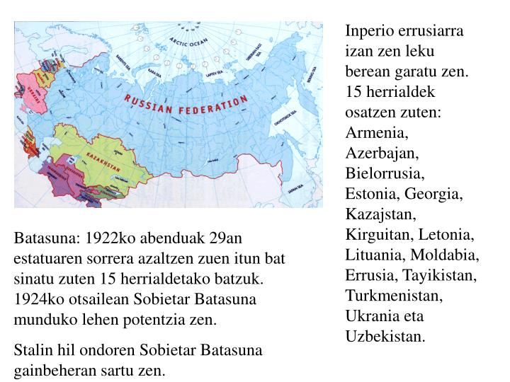 Inperio errusiarra izan zen leku berean garatu zen. 15 herrialdek osatzen zuten: Armenia, Azerbajan, Bielorrusia, Estonia, Georgia, Kazajstan, Kirguitan, Letonia, Lituania, Moldabia, Errusia, Tayikistan, Turkmenistan, Ukrania eta Uzbekistan.