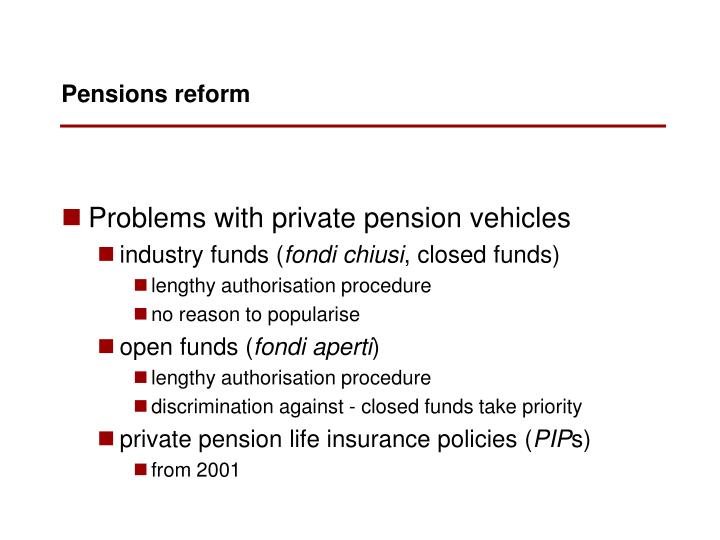 Problems with private pension vehicles