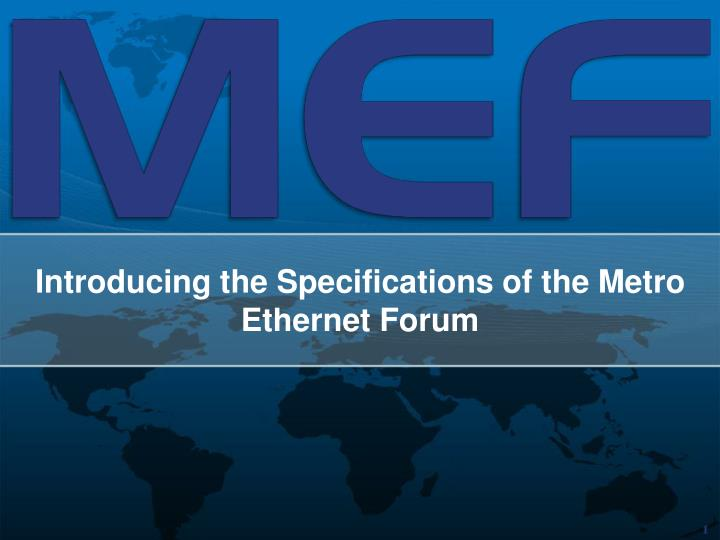 introducing the specifications of the metro ethernet forum n.