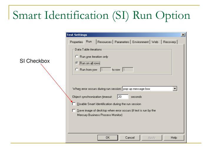Smart Identification (SI) Run Option