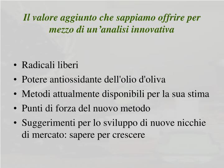 Il valore aggiunto che sappiamo offrire per mezzo di un analisi innovativa