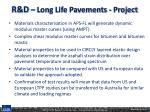 r d long life pavements project