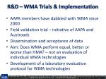 r d wma trials implementation