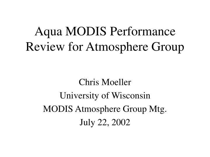 aqua modis performance review for atmosphere group n.