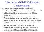 other aqua modis calibration considerations