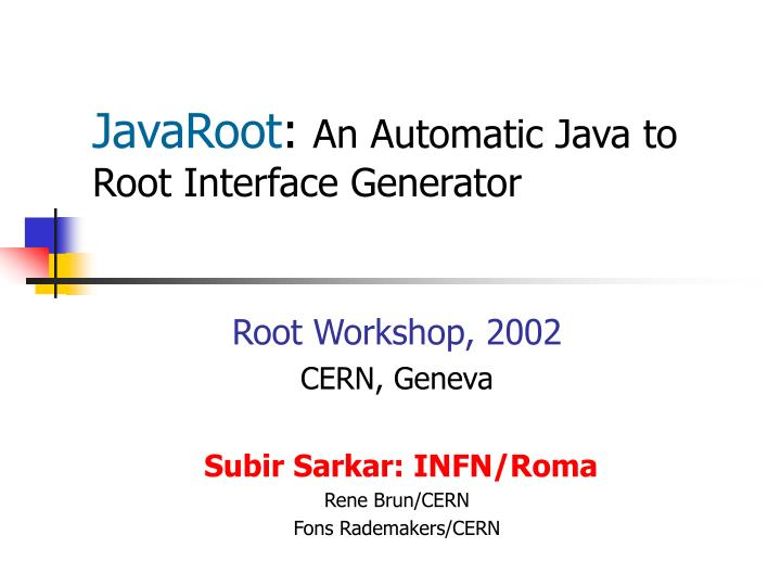 javaroot an automatic java to root interface generator