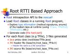 root rtti based approach