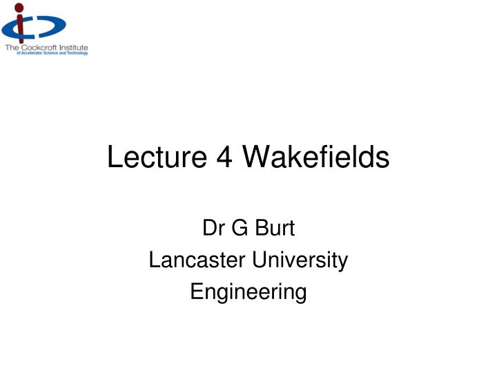 lecture 4 wakefields