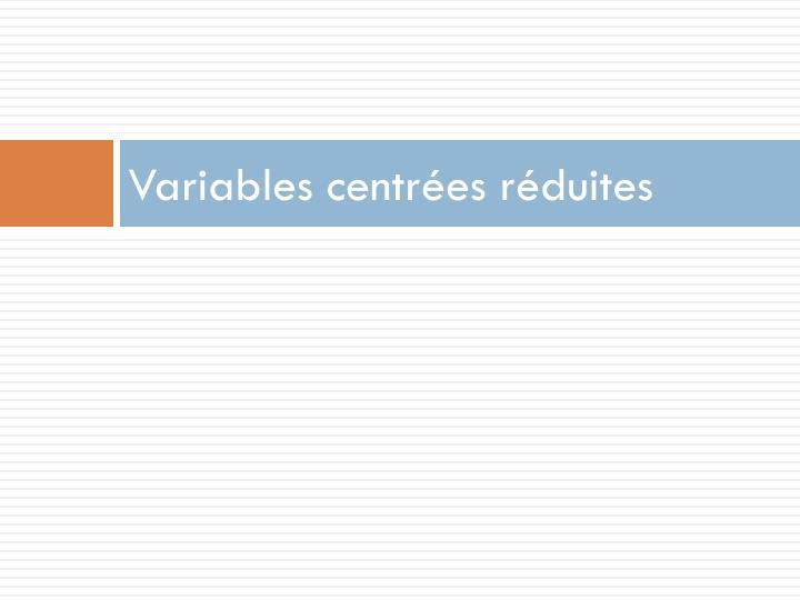 Variables centrées réduites