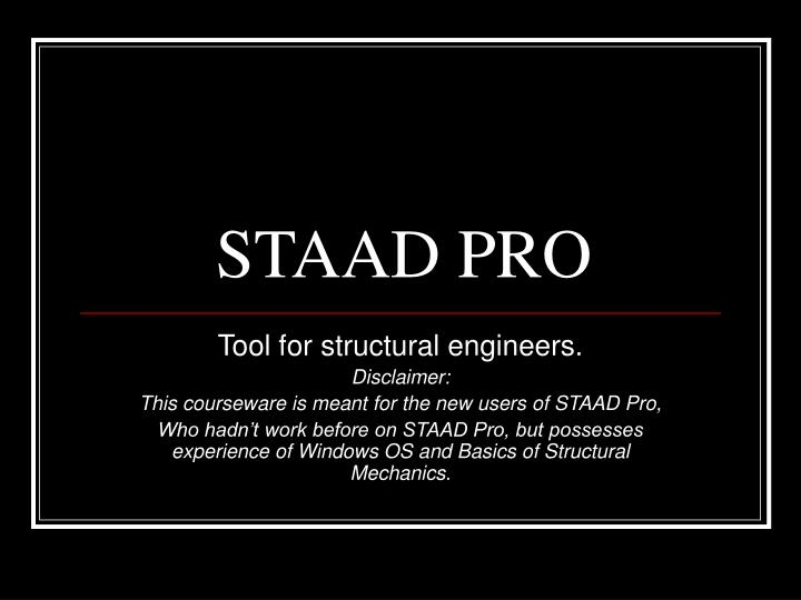 Ppt Staad Pro Powerpoint Presentation Free Download Id 5183151