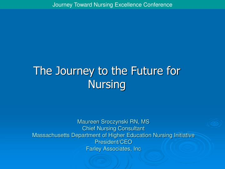 the journey to the future for nursing n.