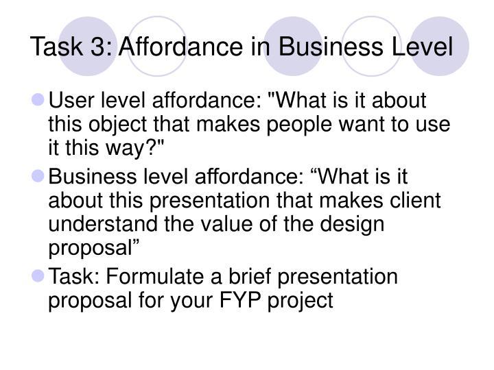 Task 3: Affordance in Business Level