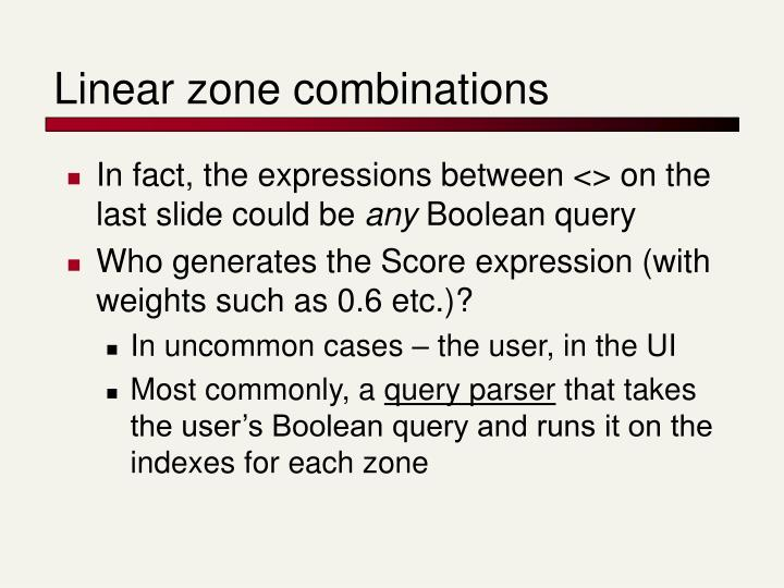 Linear zone combinations