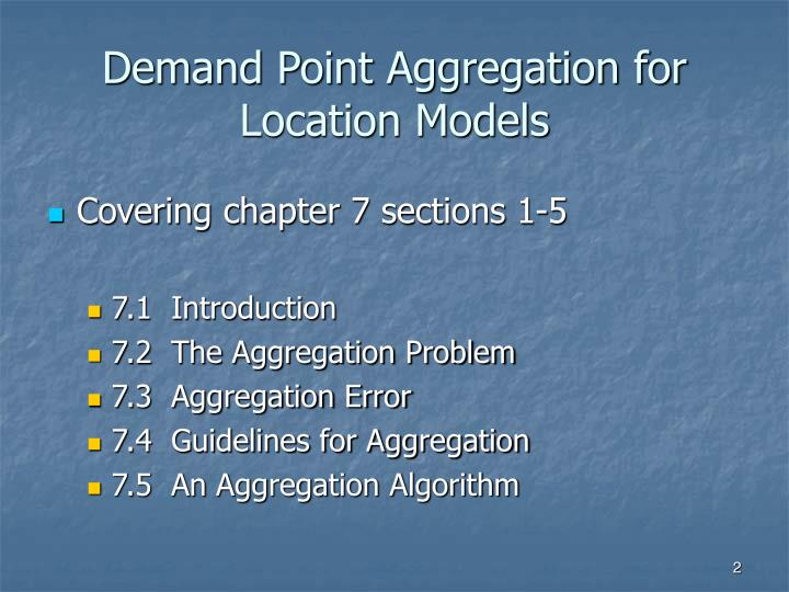 Demand point aggregation for location models