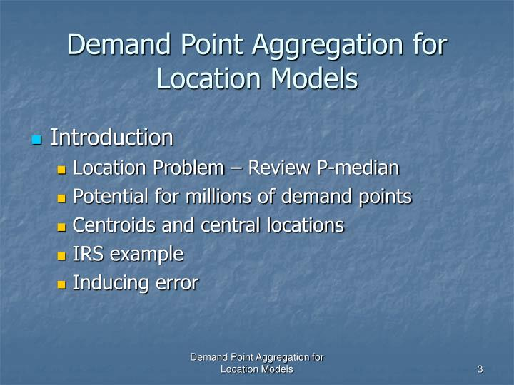 Demand point aggregation for location models1