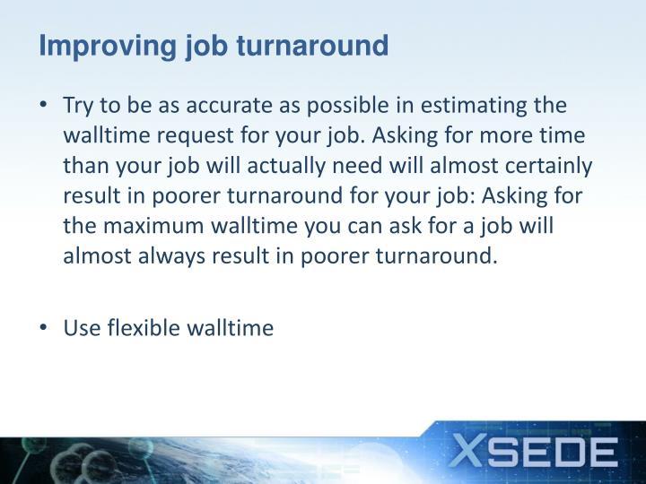 Improving job turnaround