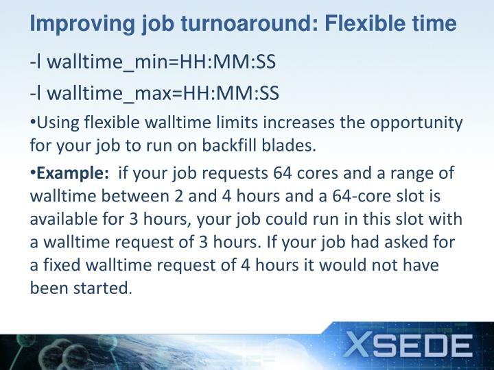Improving job turnoaround: Flexible time
