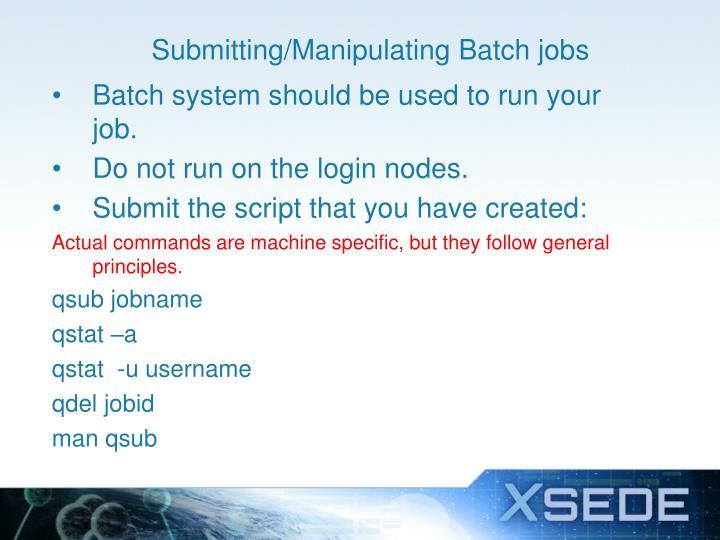 Submitting/Manipulating Batch jobs