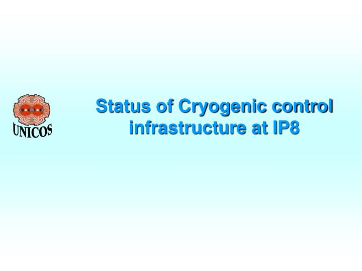 status of cryogenic control infrastructure at ip8
