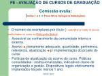 fe avalia o de cursos de gradua o comiss o avalia notas 1 a 5 peso 50 na categoria instala es