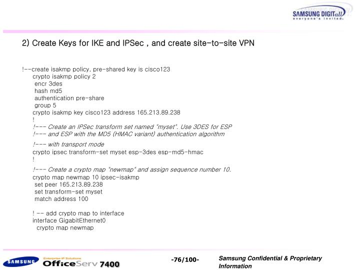 2) Create Keys for IKE and IPSec , and create site-to-site VPN