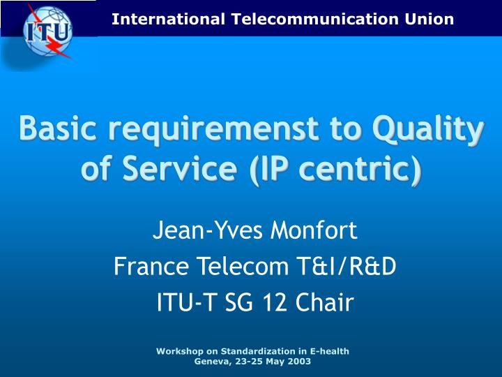 Basic requiremenst to quality of service ip centric