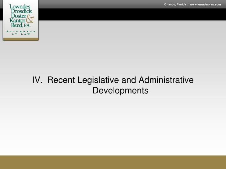 IV.Recent Legislative and Administrative Developments