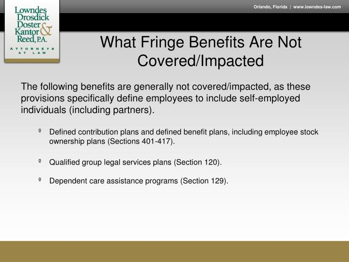 What Fringe Benefits Are Not Covered/Impacted