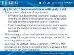 application instrumentation with pat build
