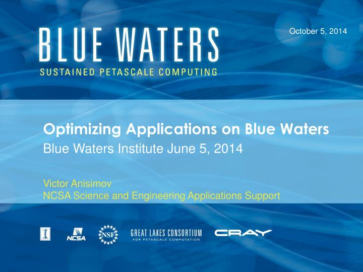 optimizing applications on blue waters n.