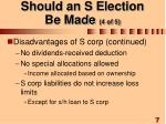 should an s election be made 4 of 5