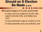 should an s election be made 5 of 5